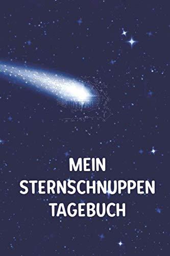 Mein Sternschnuppen Tagebuch: Perfekt als Notizbuch für Sterngucker, Hobby Astronomen und Weltall Forscher