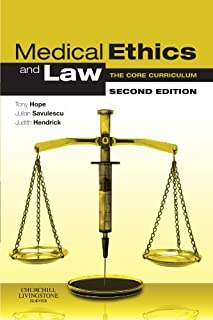Medical Ethics and Law: The Core Curriculum, 2e by Dominic Wilkinson MBBS BMedSci MBioeth DPhil FRACP FRCPCH Julian Savule...