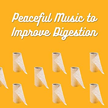 Peaceful Music to Improve Digestion: Instrumental Songs and Frequencies to Stimulate Intestinal Peristalsis
