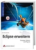 Eclipse erweitern. Prinzipien, Patterns und Plug-Ins