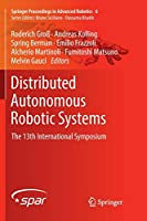 Distributed Autonomous Robotic Systems: The 13th International Symposium (Springer Proceedings in Advanced Robotics (6))