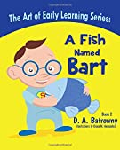A Fish Named Bart (The Art of Early Learning Series)