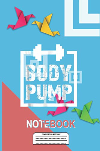 Notebook Body Pump: Motivational Journals 6x9 Inches 114 Pages Blank Lined - Inspirational Notebook - Motivational Diary - Motivation Quote ✅