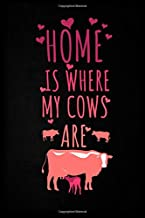 Home is Where My COWS are: Cow Journal. Lined Journal for Girls, Kids, Teens, Women. Diary, Ideas, Work and handwriting book