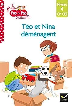 Téo et Nina CP CE1 Niveau 4 - Téo et Nina déménagent (Je lis pas à pas) par [Isabelle Chavigny, Marie-Hélène Van Tilbeurgh]