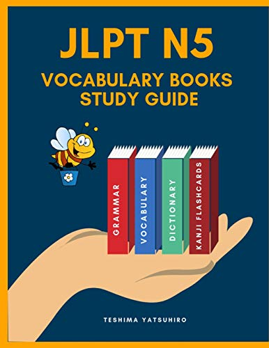 Jlpt N5 Vocabulary Books Study Guide: Full Japanese Vocabulary Kanji Hiragana and Romaji Flashcards with English Dictionary for Quick Study Japanese ... to Remember and Practice Books for Beginners.