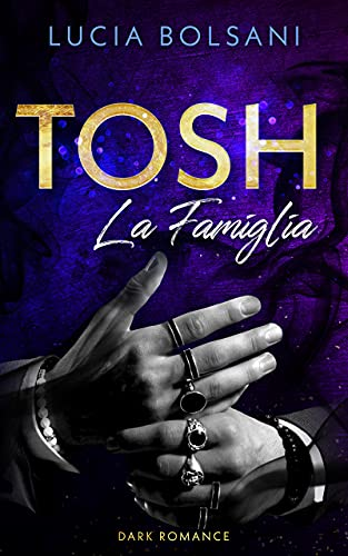 Tosh - La Famiglia (Der Cortone-Clan 1)