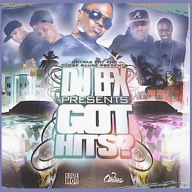 DJ EFX Presents GOT HITS?: 2007 Edition [Mixtape]