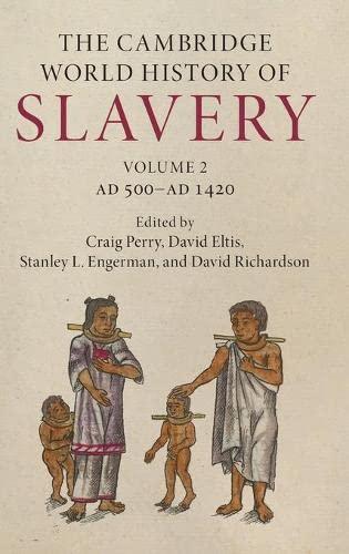 The Cambridge World History of Slavery: Volume 2, AD 500–AD 1420