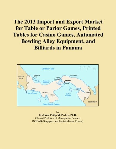 The 2013 Import and Export Market for Table or Parlor Games, Printed Tables for Casino Games, Automated Bowling Alley Equipment, and Billiards in Panama