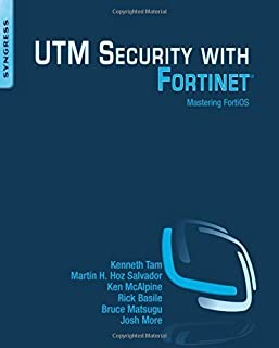 UTM Security with Fortinet: Mastering FortiOS by Kenneth Tam Mart?n H. Hoz Salvador Ken McAlpine Rick Basile Bruce Matsugu...