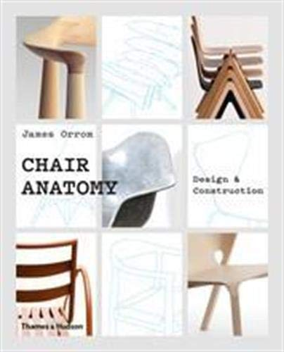 Compare Textbook Prices for Chair Anatomy: Design and Construction 1 Edition ISBN 9780500021750 by Orrom, James