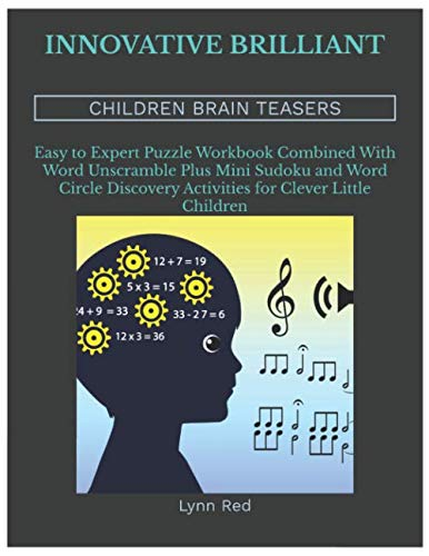 Innovative Brilliant Children Brain Teasers: Easy to Expert Puzzle Workbook Combined With Word Unscramble ...