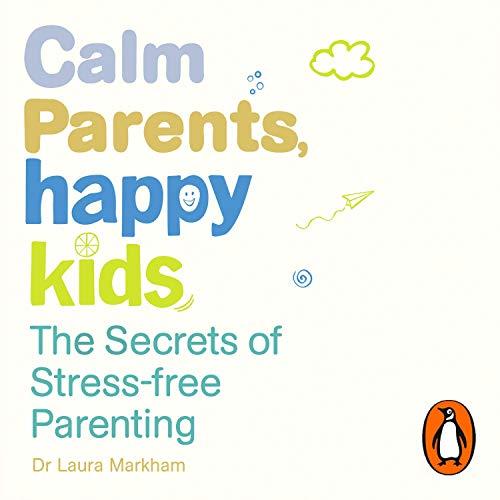 Calm Parents, Happy Kids cover art