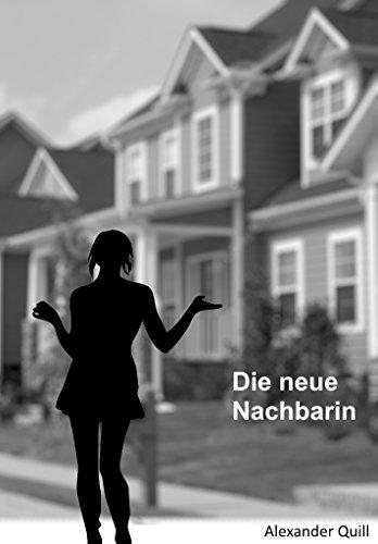 Die neue Nachbarin!: Verbotene Spiele mit der Tochter des Nachbarns um Dominanz und Verführung