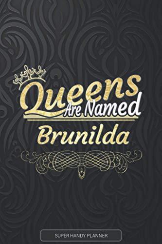 Brunilda: Queens Are Named Brunilda - Brunilda Name Custom Gift Planner Calendar Notebook Journal