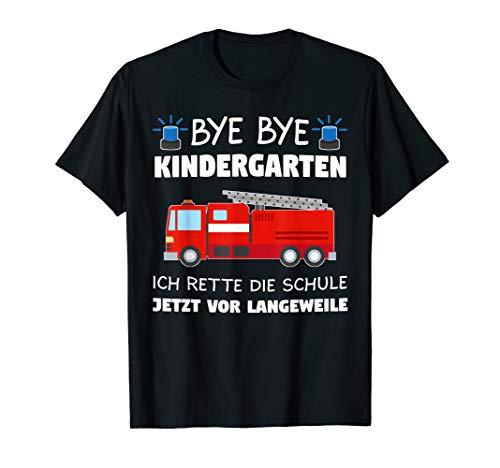 Bye Bye Kindergarten Schulkind Feuerwehr Schule Geschenk T-Shirt
