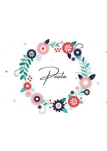 Cuaderno de nombre: Paula/ A4, 120 páginas / Rayas, subrayado, numerado