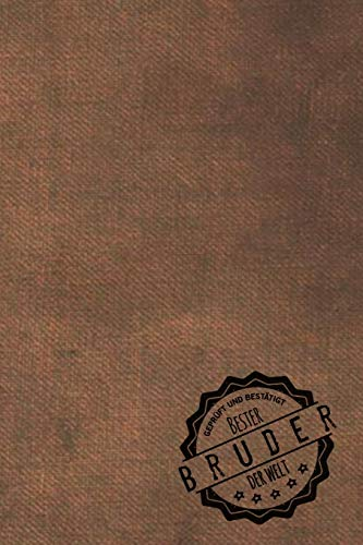 Geprüft und Bestätigt bester Bruder der Welt: Notizbuch für Brüder | Geschenkidee | Geschenke | Geschenk