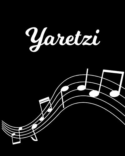 Yaretzi: Sheet Music Note Manuscript Notebook Paper – Personalized Custom First Name Initial Y – Musician Composer Instrument Composition Book – 12 … Guide – Create Compose & Write Creative Songs