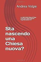 Sta nascendo una Chiesa nuova?: Le radici della Chiesa di Papa Francesco nella Chiesa di Papa Benedetto XVI (De Ecclesia)