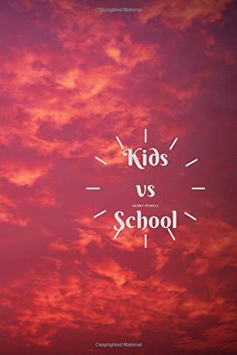 Kids vs School: Why Children Do Not Like Teachers, Brilliant Gift: Buy Multi Pack Set Bonus , Perfect use in Office , Great Time / Good Book / ... 6 x 9) Draft , Planner , Calendar , Plan Gym