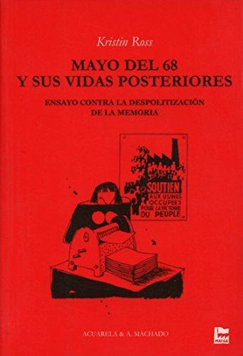 Mayo del 68 y sus vidas posteriores: Ensayo contra la despolitización de la memoria (Acuarela Libros)