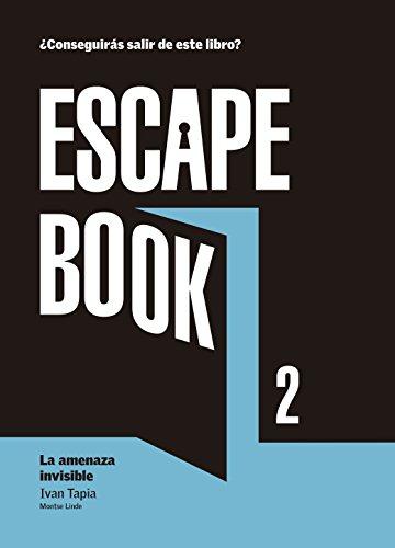 Escape book 2: La amenaza invisible (Librojuego)
