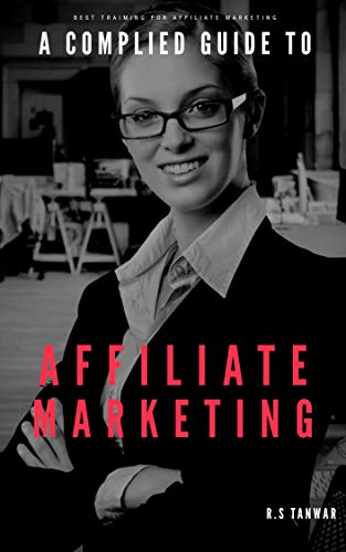 A Complete Guide To Affiliate marketing: Affiliate marketing training