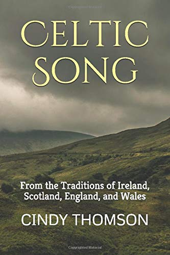 Celtic Song: From the Traditions of Ireland, Scotland, England, and Wales