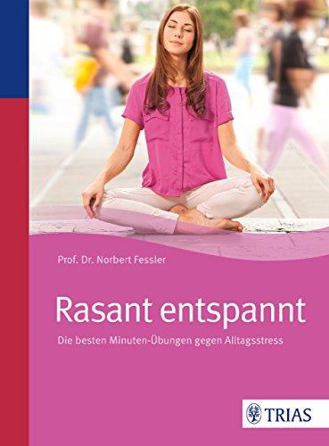Rasant entspannt: Die besten Minuten-Übungen gegen Alltagsstress