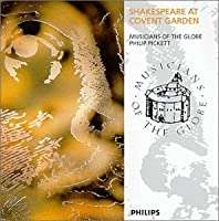Shakespeare At Covent Garden / Pickett, Musicians Of The Globe by VARIOUS ARTISTS