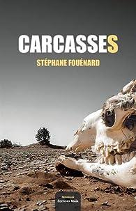 Carcasses par Stéphane Fouénard