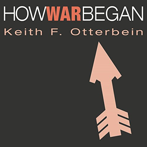 How War Began: Texas A&M University Anthropology Series audiobook cover art