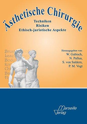 Ästhetische Chirurgie: Techniken - Risiken - ethisch-juristische Aspekte