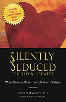Silently Seduced: When Parents Make Their Children Partners by [Kenneth M.  Adams]