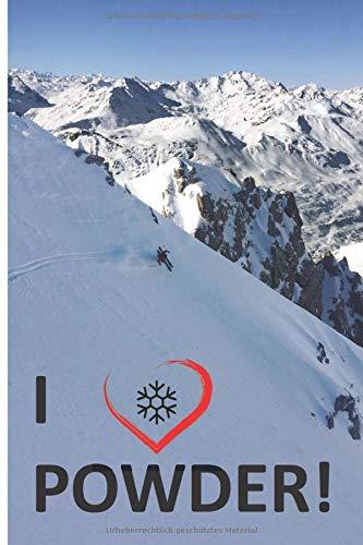 I LOVE POWDER - Ski, Snowboard, Snow, Wintersport - Handliches Notizbuch liniert: 6x9 Zoll (ca. DIN A5) - 120 Seiten - liniert - mattes Cover