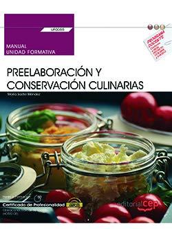 Manual. Preelaboración y conservación culinarias (UF0055). Certificados de profesionalidad. Operaciones básicas de cocina (HOTR0108)