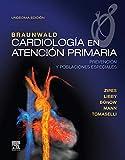 Braunwald. Cardiología en atención primaria: Prevención y poblaciones especiales