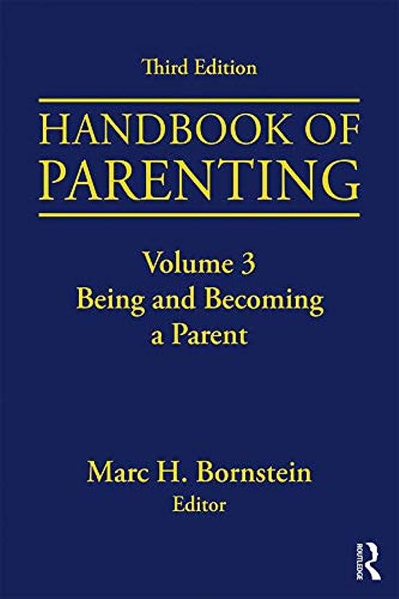 固体粉砕するアンソロジーHandbook of Parenting: Volume 3: Being and Becoming a Parent, Third Edition (English Edition)