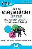 GuíaBurros Guía de Enfermedades Raras: Para pacientes, familiares y profesionales de la salud: 132
