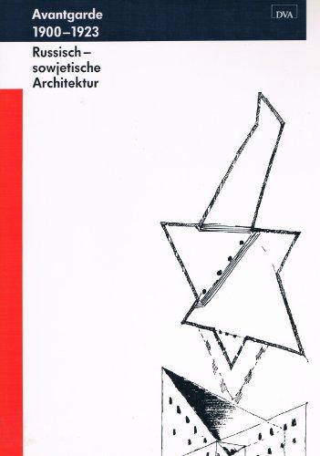 Architektur der russisch-sowjetischen Avantgarde. 1900-1923