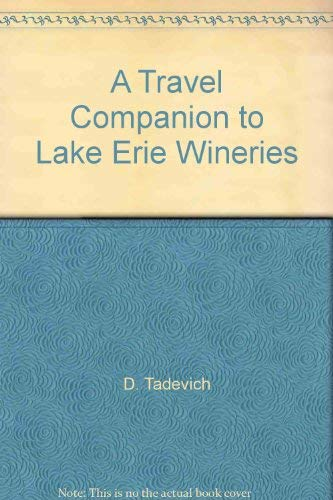A Travel Companion to Lake Erie Wineries