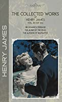 The Collected Works of Henry James, Vol. 18 (of 24): Sir Dominick Ferrand; The Altar of the Dead; The Author of Beltraffio (Bookland Classics)