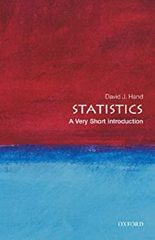 [David J. Hand]のStatistics: A Very Short Introduction (Very Short Introductions Book 196) (English Edition)