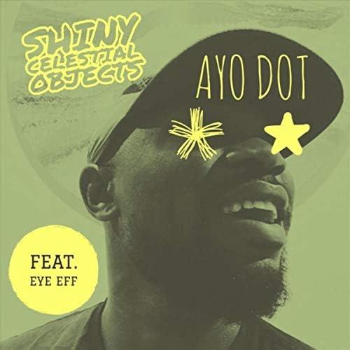 Ayo Dot feat. Eye Eff