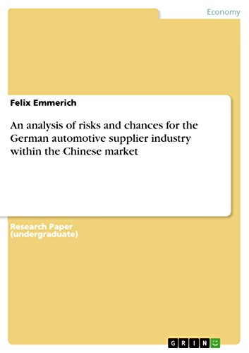 An analysis of risks and chances for the German automotive supplier industry within the Chinese market (English Edition)