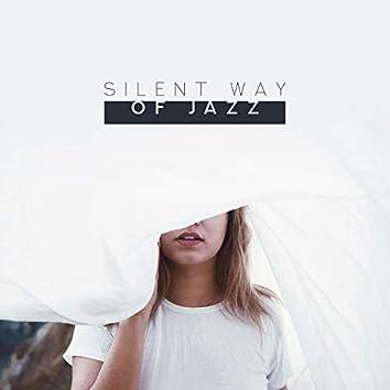 Silent Way of Jazz: Best Background Instrumental Collection