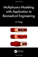 Multiphysics Modeling with Application to Biomedical Engineering Front Cover