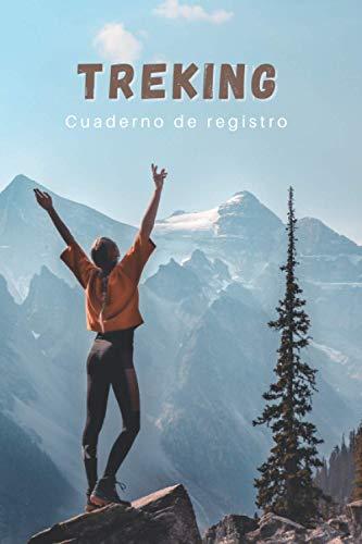 TREKING. CUADERNO DE REGISTRO: Lleva un seguimiento detallado de tus salidas   Diario de Senderismo, Excursionismo o Montañismo para mujer   Regalo creativo para senderistas y amantes de la Montaña.